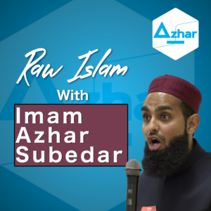 Raw Islam with Imam Azhar