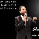 Raw Islam 34: Are You Willing to Live in The End Times to Fulfill a Prophecy?