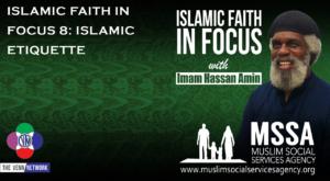 Islamic Faith in Focus 8: Islamic Etiquette