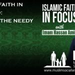 Islamic Faith in Focus 10: Helping the Needy