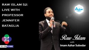 Raw Islam Podcast with Imam Azhar # 52