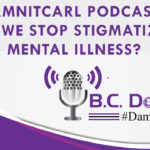 #DamnItCarl Podcast 4: Can We Stop Stigmatizing Mental Illness?