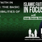 Islamic Faith in Focus 16: The Basic Responsibilities of a Muslim