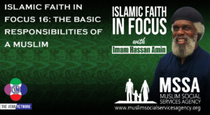 On this week's Islamic Faith in Focus podcast with Imam Hassan address the basic rights and responsibilities of Muslims and Islam.