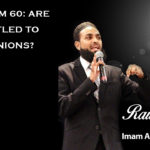Raw Islam 60: Are You Entitled to Have Opinions?
