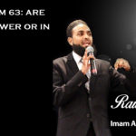 Raw Islam 63: Are You in Power or in Service?