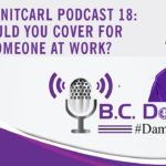 On this #DamnItCarl podcast B.C. Dodge asks – would you cover for someone at work?