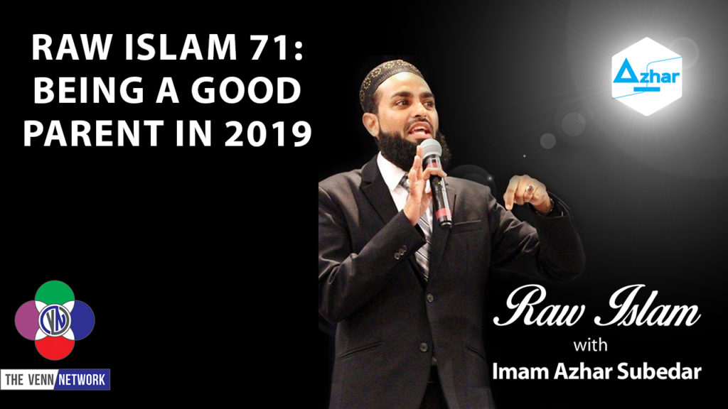 On this episode of the Raw Islam Podcast withImam Azhar– a2017 Podcast Awardnominated podcast –with all that is going on in the world today, how do we be good parents to our children?