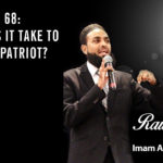 On this episode of the Raw Islam Podcast withImam Azhar– a2017 Podcast Awardnominated podcast – we ask what it takes to be a true patriot.